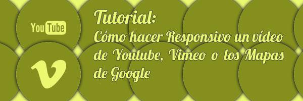 Como hacer Youtube, Vimeo o los Mapas de Google responsivos