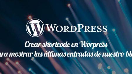 Crear shortcode en Worpress para mostrar las últimas entradas