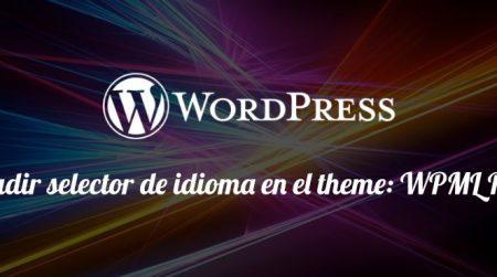 Añadir selector de idioma en el theme: WordPress Multilingual Plugin WPML