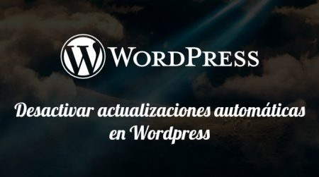 Desactivar actualizaciones automaticas wordpress